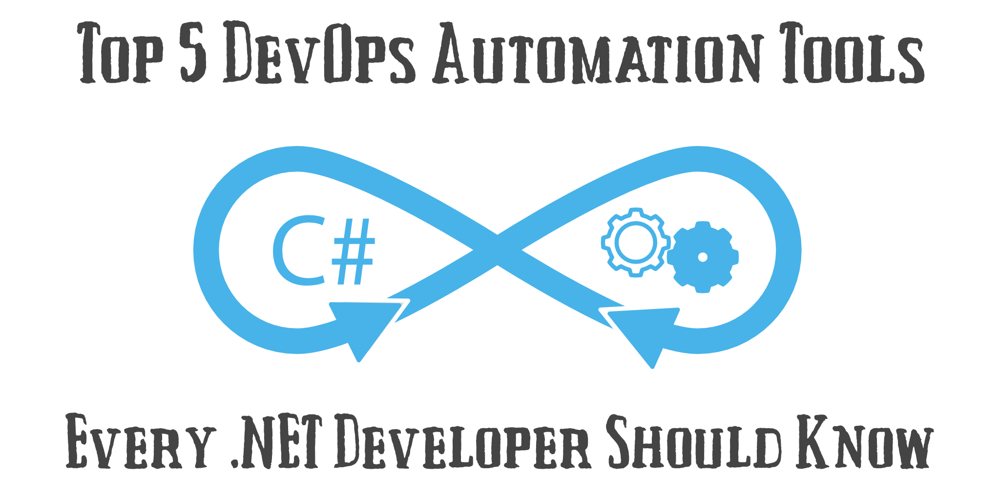 The Top 5 DevOps Automation Tools .NET Developers Should Know