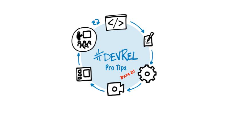 Pro Tips for Developer Relations, Part 2 | Okta Developer