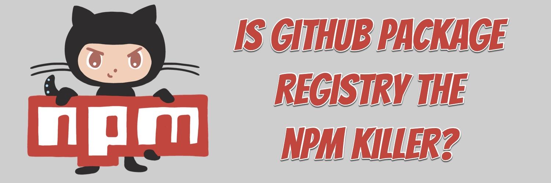 Is GitHub Package Registry the npm Killer? | Okta Developer